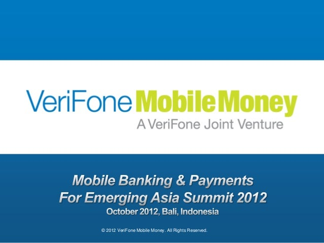 © 2012 VeriFone Mobile Money. All Rights Reserved.