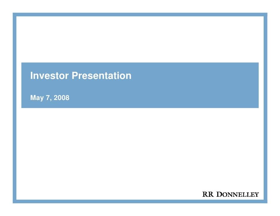 Investor Presentation  May 7, 2008