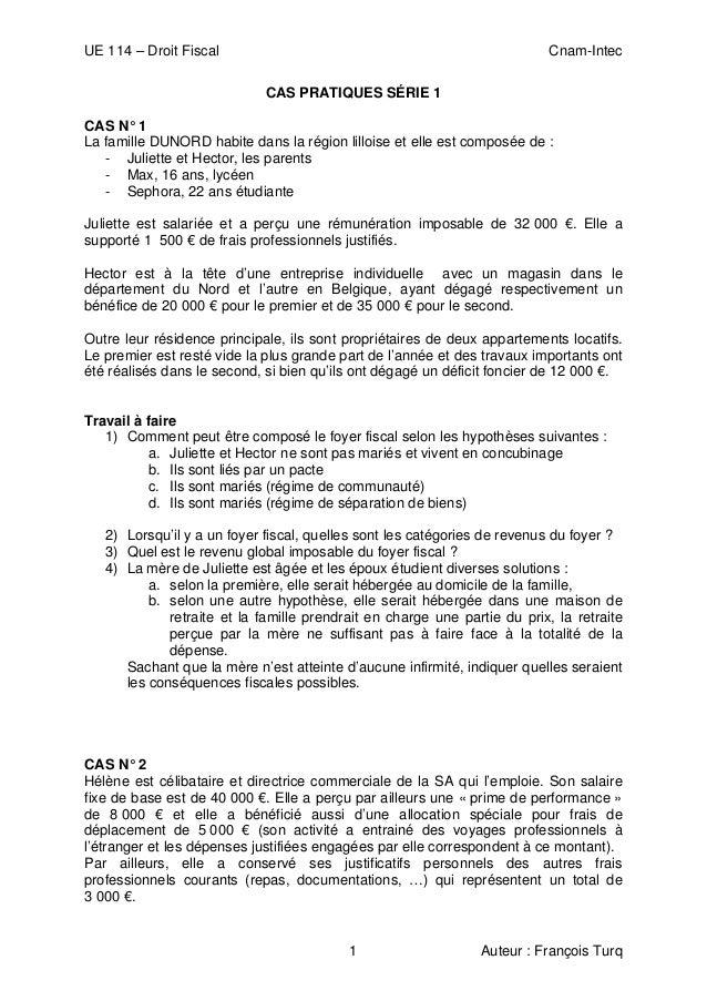 UE 114 – Droit Fiscal Cnam-Intec 1 Auteur : François Turq CAS PRATIQUES SÉRIE 1 CAS N° 1 La famille DUNORD habite dans la ...