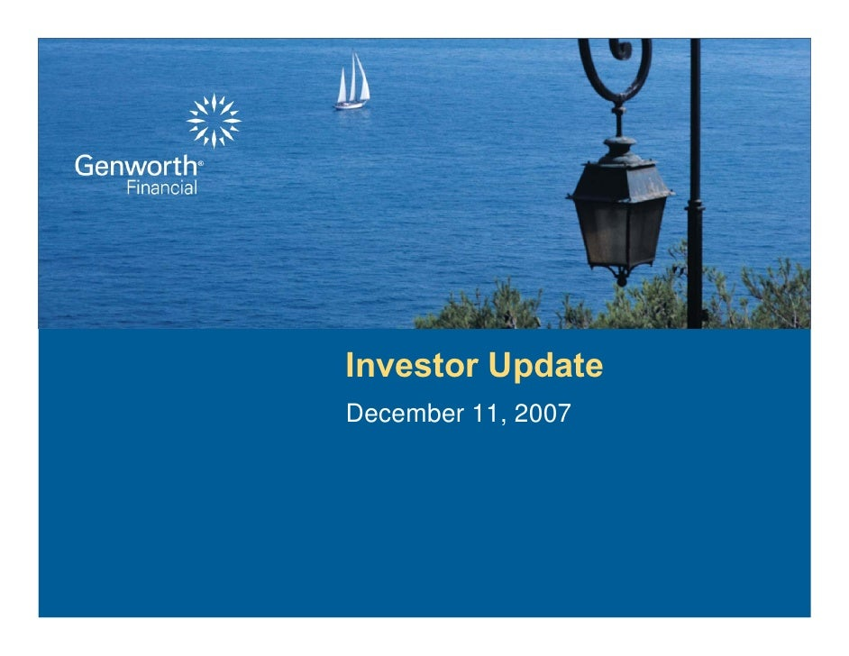Investor Update December 11, 2007     ©2007 Genworth Financial, Inc. All rights reserved.