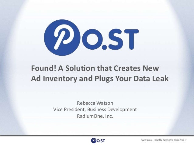 Found! A Solution that Creates NewAd Inventory and Plugs Your Data Leak                 Rebecca Watson      Vice President...