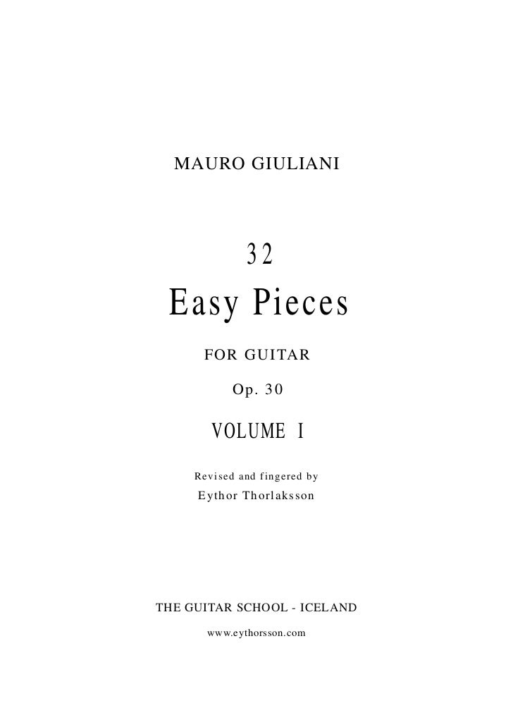 MAURO GIULIANI              32 Easy Pieces      FO R G U ITA R            Op. 30        VOLUME I     Revised and fingered ...