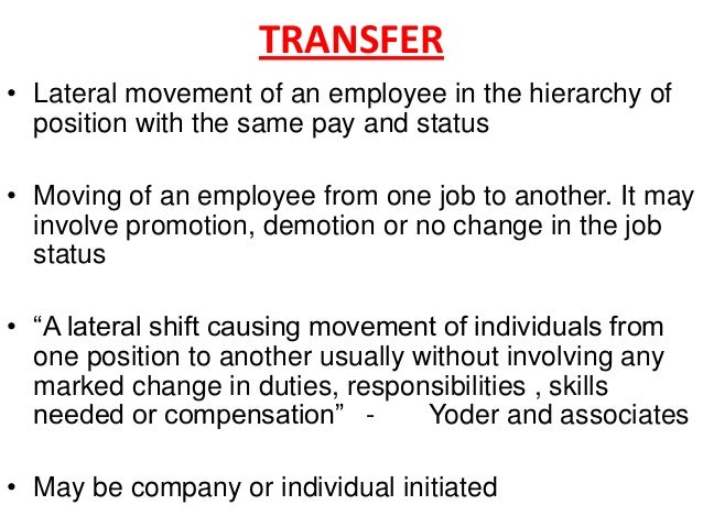 "promotion demotion and transfer According to scott and spreigal: ""a promotion is the transfer an  demotion has  been defined as the assignment of an individual to a job of."