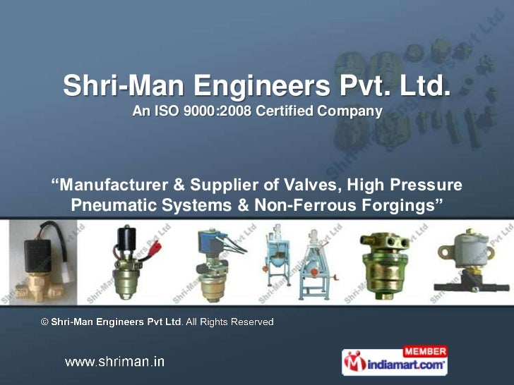 "Shri-Man Engineers Pvt. Ltd.         An ISO 9000:2008 Certified Company""Manufacturer & Supplier of Valves, High Pressure  ..."