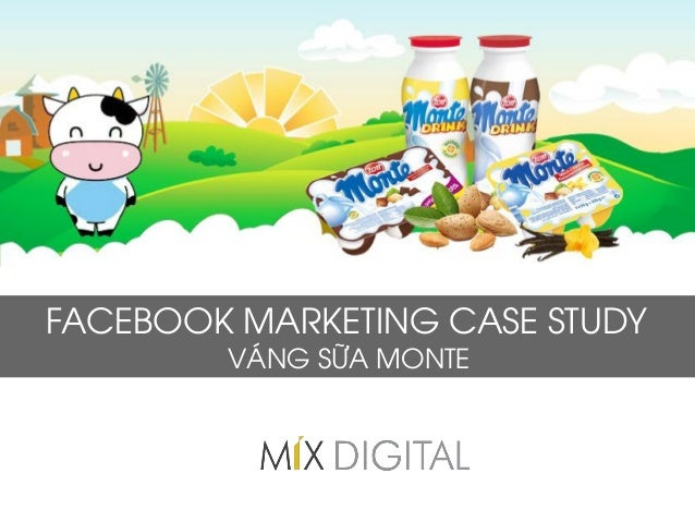 FACEBOOK MARKETING CASE STUDY VÁNG SỮA MONTE