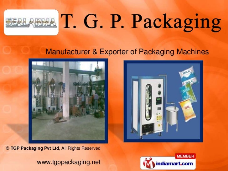 Manufacturer & Exporter of Packaging Machines© TGP Packaging Pvt Ltd, All Rights Reserved              www.tgppackaging.net
