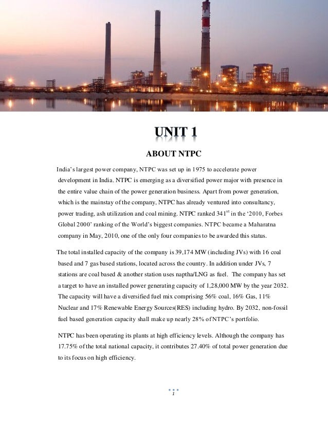 "1 ABOUT NTPC India""s largest power company, NTPC was set up in 1975 to accelerate power development in India. NTPC is emer..."