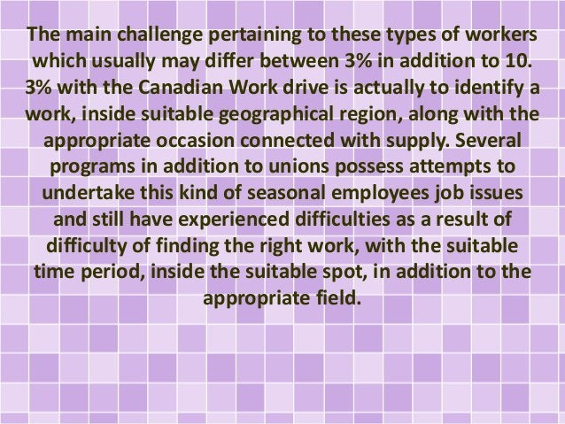 The main challenge pertaining to these types of workers  which usually may differ between 3% in addition to 10.  3% with t...