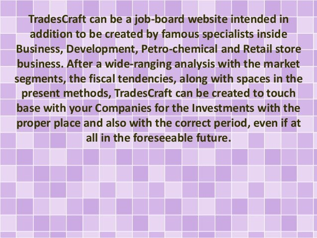 TradesCraft can be a job-board website intended in  addition to be created by famous specialists inside  Business, Develop...