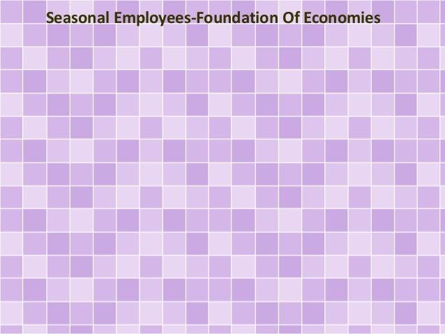 Seasonal Employees-Foundation Of Economies