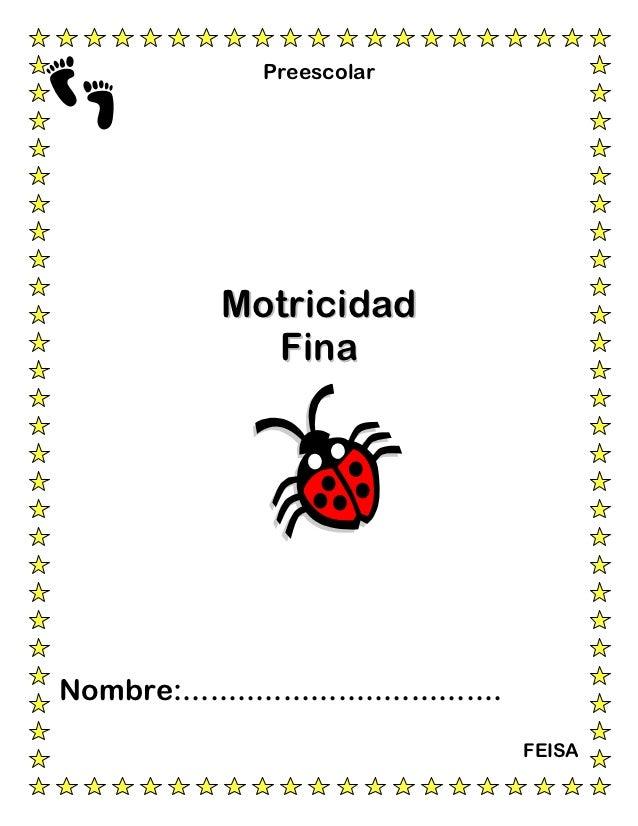 Preescolar               Motricidad                 FinaNombre:...................................                        ...