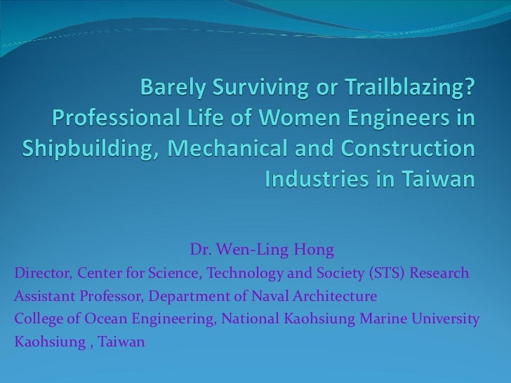Dr. Wen-Ling Hong Director, Center for Science, Technology and Society (STS) Research  Assistant Professor, Department of ...