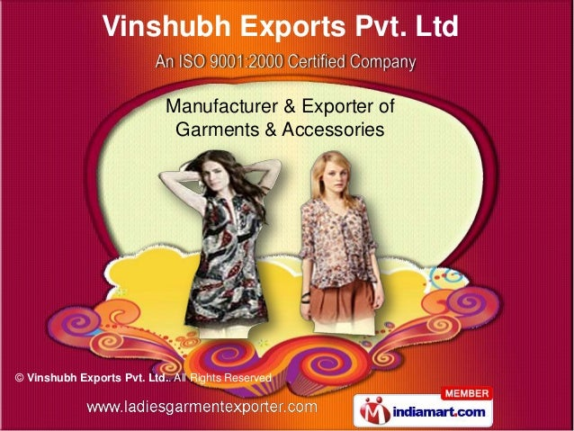 Vinshubh Exports Pvt. Ltd                            Manufacturer & Exporter of                             Garments & Acc...