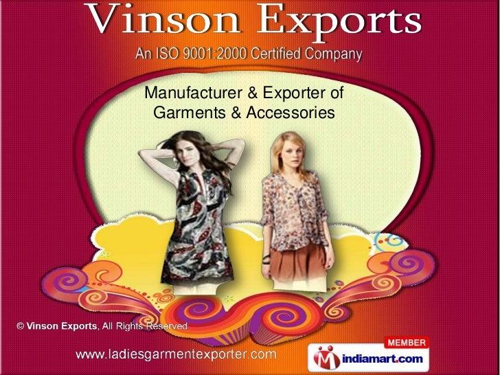 Manufacturer & Exporter of Garments & Accessories