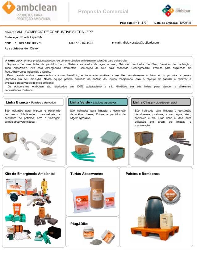 Proposta Nº 11.473 Data de Emissão: 10/09/15 Cliente : AMIL COMERCIO DE COMBUSTIVEIS LTDA - EPP Aos cuidados de : Disley T...