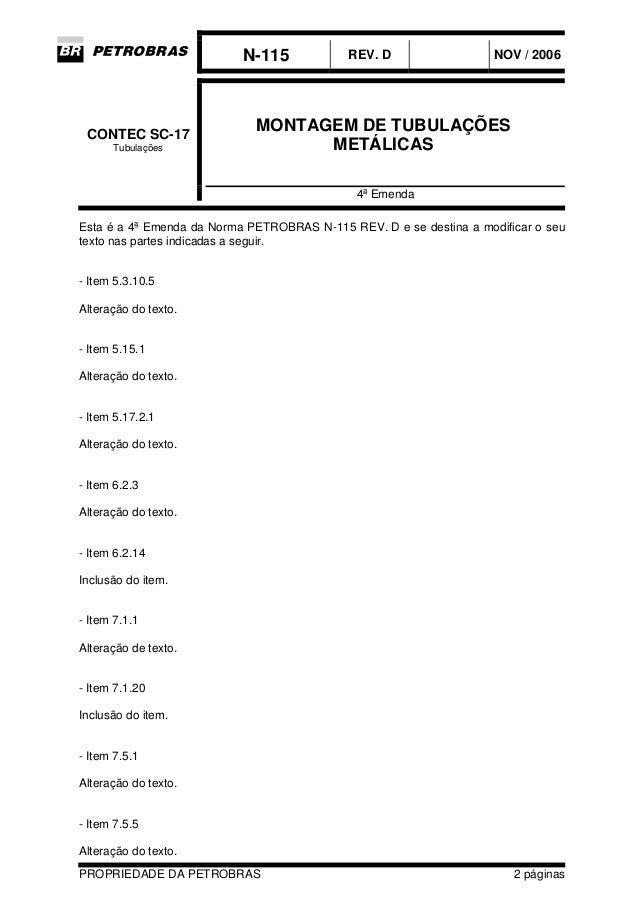N-115 REV. D NOV / 2006 PROPRIEDADE DA PETROBRAS 2 páginas MONTAGEM DE TUBULAÇÕES METÁLICAS CONTEC SC-17 Tubulações 4a Eme...