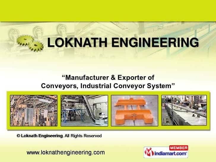 "LOKNATH ENGINEERING     ""Manufacturer & Exporter ofConveyors, Industrial Conveyor System"""