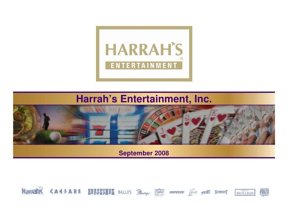 Harrah's Entertainment, Inc.             September 2008