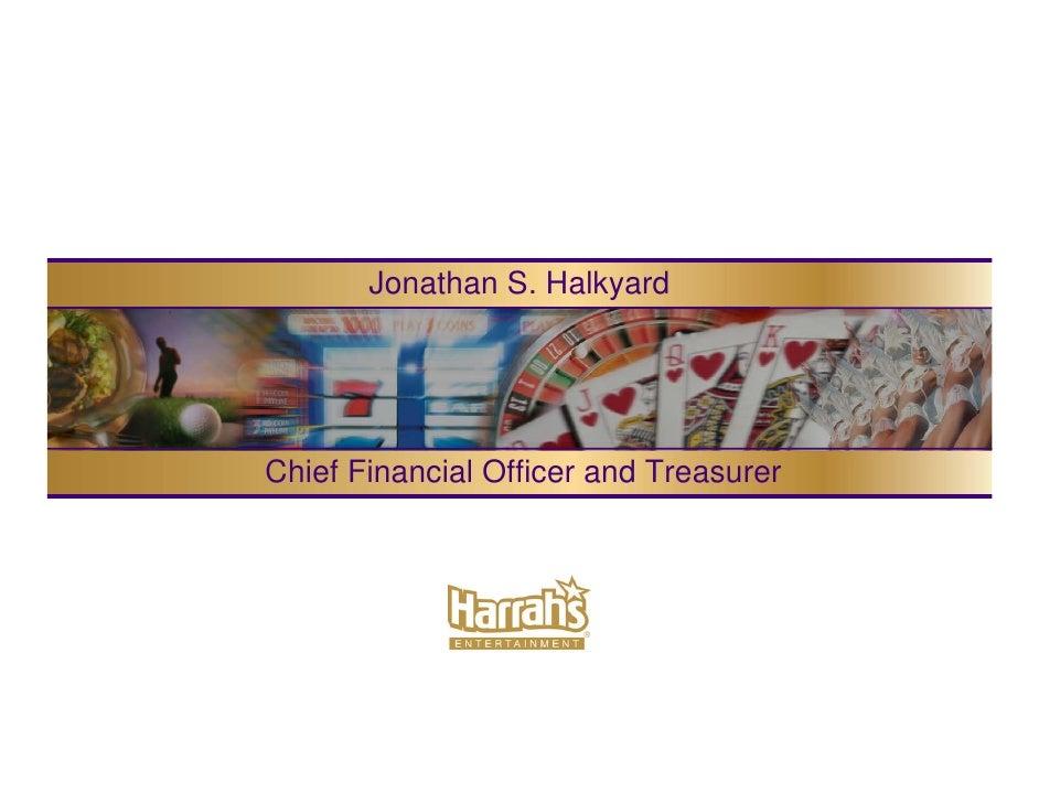 Jonathan S. Halkyard     Chief Financial Officer and Treasurer