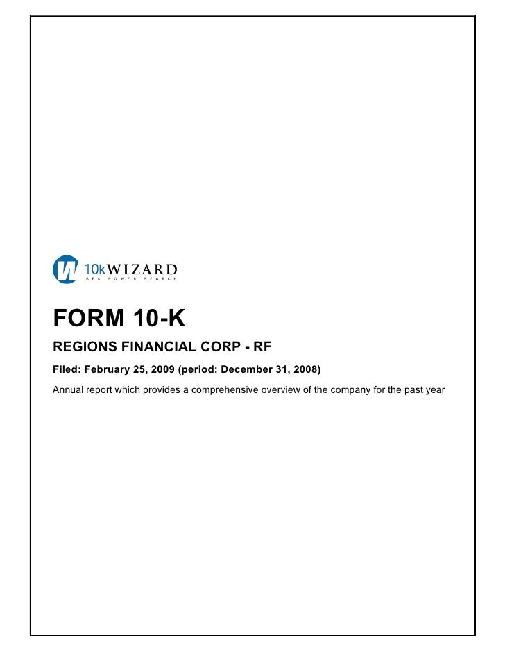 FORM 10-K REGIONS FINANCIAL CORP - RF Filed: February 25, 2009 (period: December 31, 2008) Annual report which provides a ...