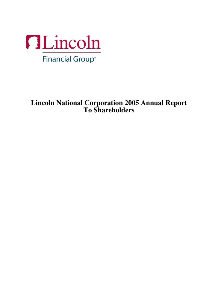 Lincoln    Financial Group®     Lincoln National Corporation 2005 Annual Report                 To Shareholders