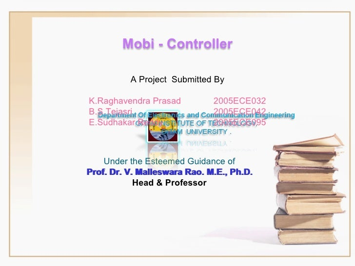 A Project  Submitted By Under the Esteemed Guidance of Prof. Dr. V. Malleswara Rao. M.E., Ph.D. Head & Professor K.Raghave...