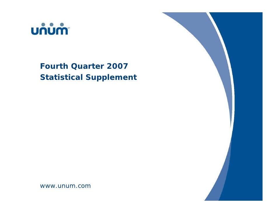 Fourth Quarter 2007 Statistical Supplement     www.unum.com