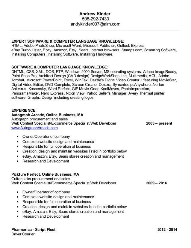 Andrew Kinder 508-292-7433 andykinder007@aim.com EXPERT SOFTWARE & COMPUTER LANGUAGE KNOWLEDGE: HTML, Adobe PhotoShop, Mic...