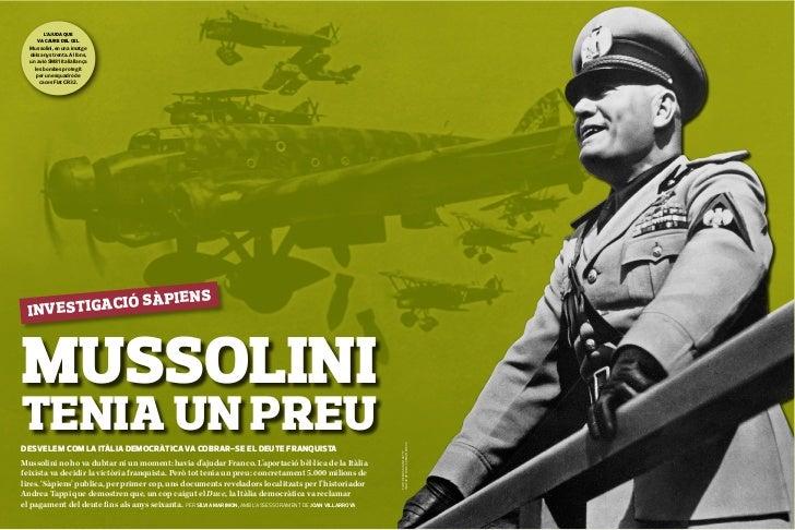 SECCIÓ XXXXX        L'AJUDA QUE     VA CAURE DEL CEL  Mussolini, en una imatge  dels anys trenta. Al fons,  un avió SM81 i...