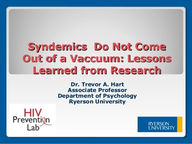 Syndemics Do Not ComeSyndemics Do Not ComeOut of a Vaccuum: LessonsOut of a Vaccuum: LessonsLearned from ResearchLearned f...