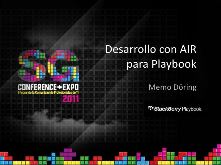 Desarrollo con AIR para Playbook<br />Memo Döring<br />[Logo (opcional)]<br />