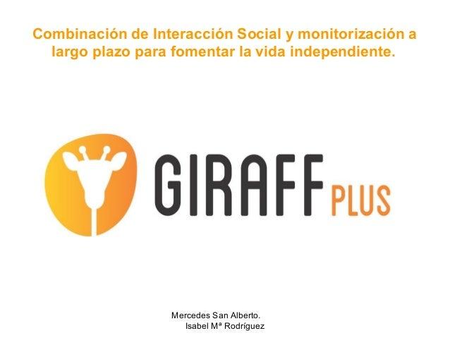 Combinación de Interacción Social y monitorización a largo plazo para fomentar la vida independiente.  Mercedes San Albert...