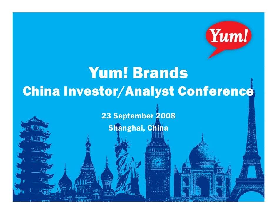 Yum! Brands China Investor/Analyst Conference            23 September 2008             Shanghai, China