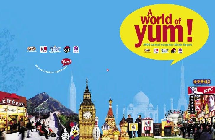 A world of yum! 2005 Annual Customer Mania Report