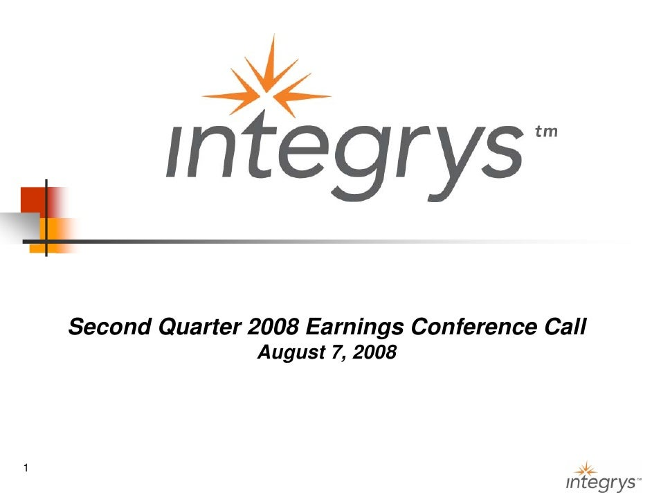 Second Quarter 2008 Earnings Conference Call                     August 7, 2008     1