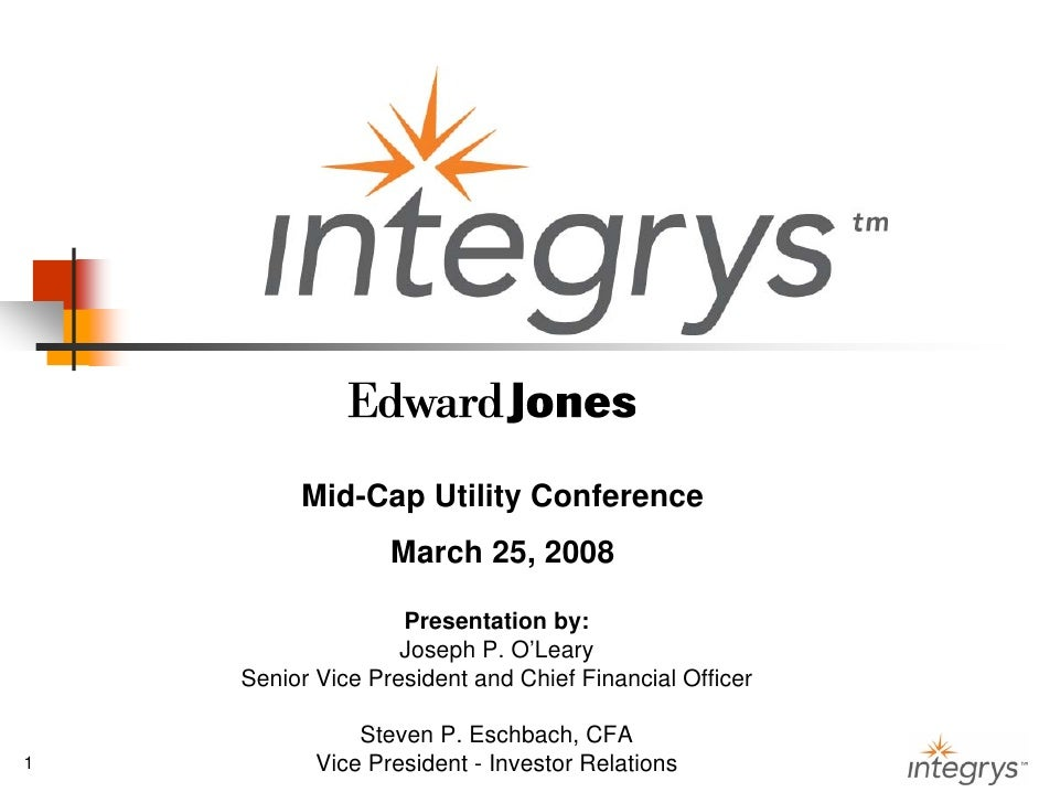 Mid-Cap Utility Conference                    March 25, 2008                      Presentation by:                     Jos...
