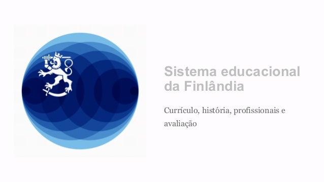 Sistema educacional da Finlândia Currículo, história, profissionais e avaliação