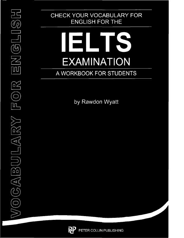 W7@@Aé&@LUJL£éIU<3.Y F@R3. E[R'I@LU§B%I  CHECK YOUR VOCABULARY FOR ENGLISH FOR THE  IELTS  EXAMINATION  A WORKBOOK FOR STU...