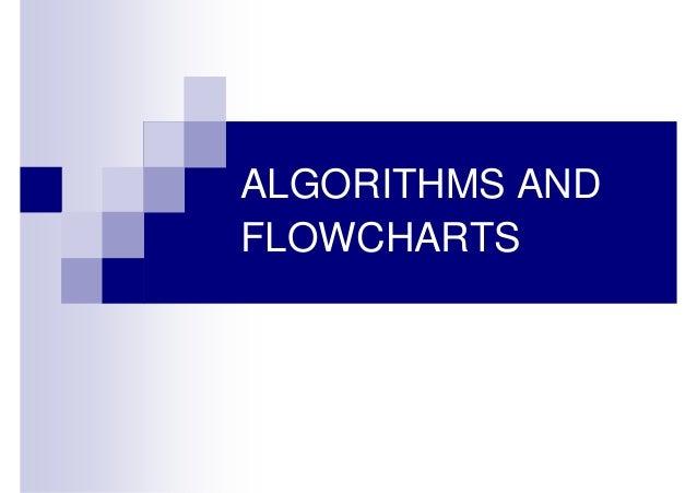 ALGORITHMS ANDFLOWCHARTS