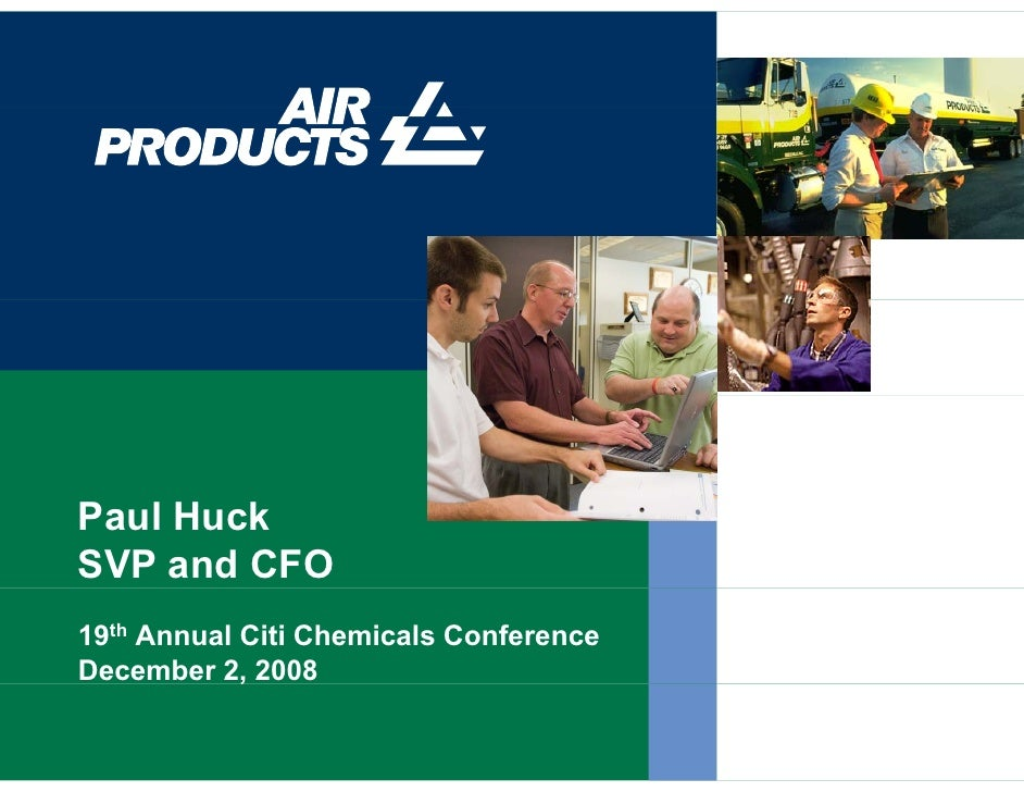 Paul Huck SVP and CFO 19th Annual Citi Chemicals Conference December 2, 2008             ,
