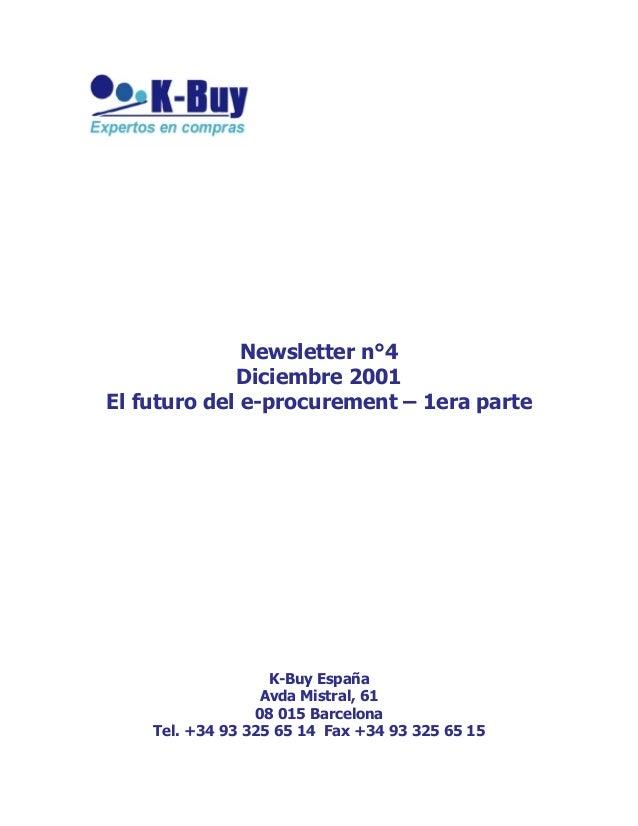 Newsletter n°4 Diciembre 2001 El futuro del e-procurement – 1era parte K-Buy España Avda Mistral, 61 08 015 Barcelona Tel....