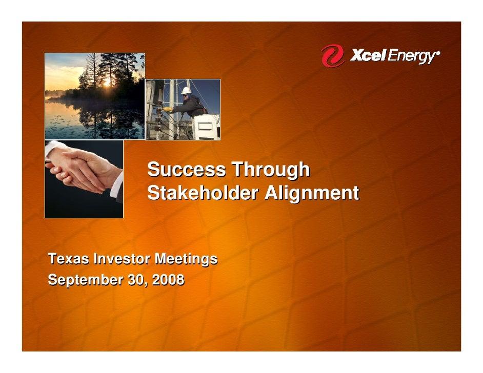 Success Through              Stakeholder Alignment   Texas Investor Meetings September 30, 2008