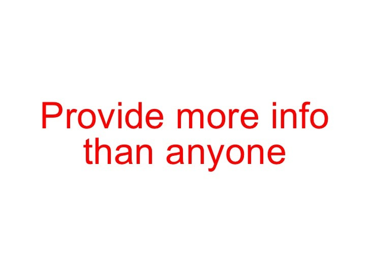 Provide more info than anyone