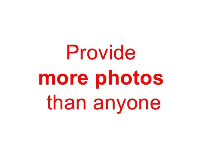 Provide   more photos  than anyone