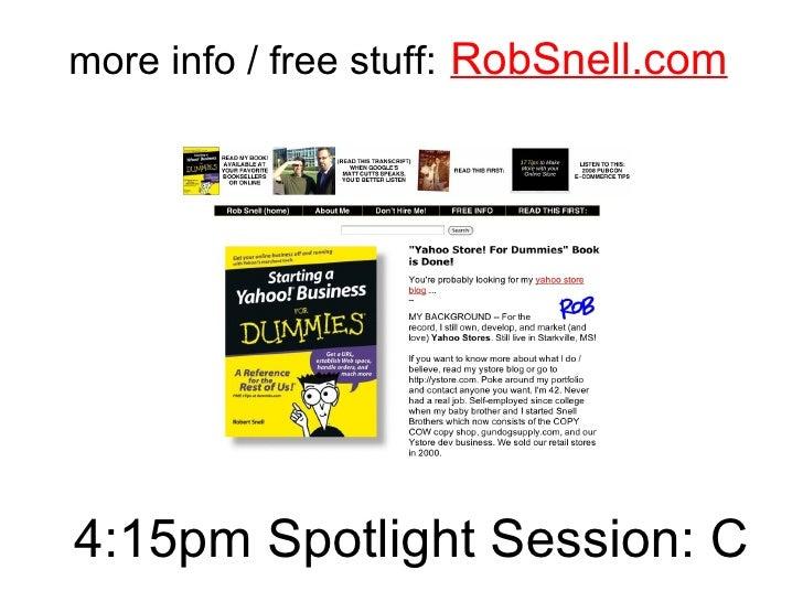more info / free stuff:   RobSnell.com 4:15pm Spotlight Session: C