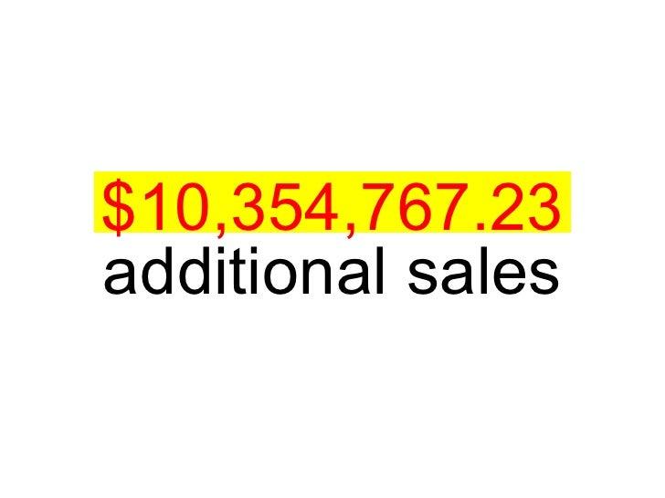 $10,354,767.23 additional sales