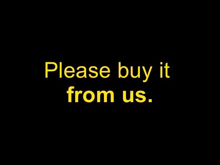 Please buy it  from us.