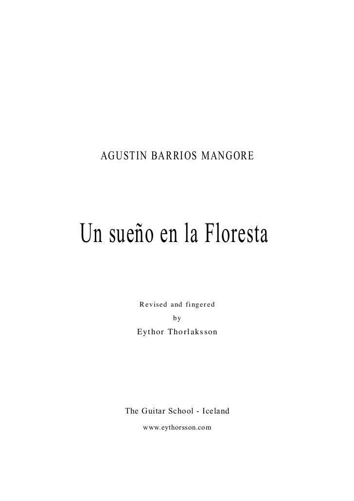 AGUSTIN BARRIOS MANGOREUn sueño en la Floresta        Revised and fingered                  by        E y t hor T hor laks...