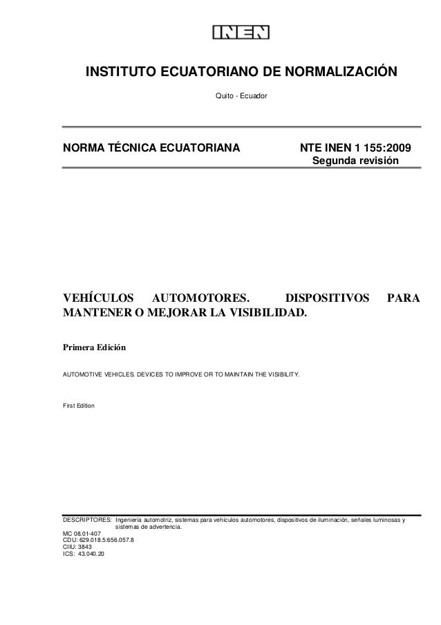 INSTITUTO ECUATORIANO DE NORMALIZACIÓN Quito - Ecuador  NORMA TÉCNICA ECUATORIANA  NTE INEN 1 155:2009 Segunda revisión  V...