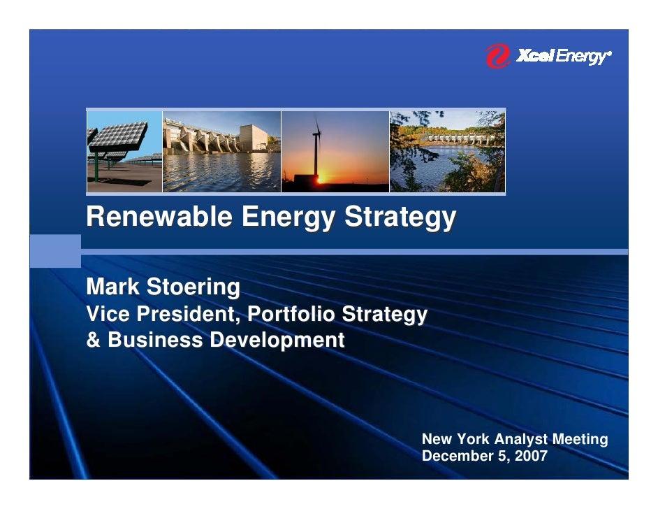 Renewable Energy Strategy  Mark Stoering Vice President, Portfolio Strategy & Business Development                        ...